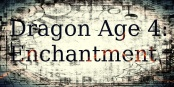DragonAge4Enchantment