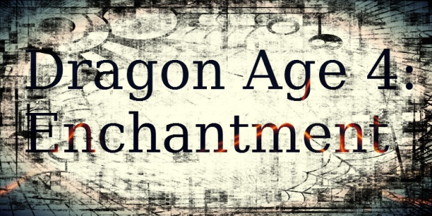 DragonAge4Enchantment