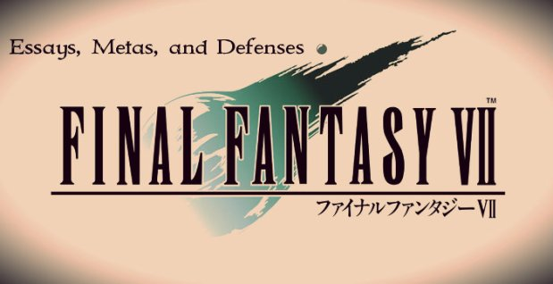 FFVII Banner - Essays, Metas, and Defenses 2